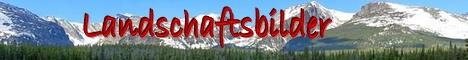 Landschaftsbilder - schöne Fotos von Bergen und Landschaften in Österreich